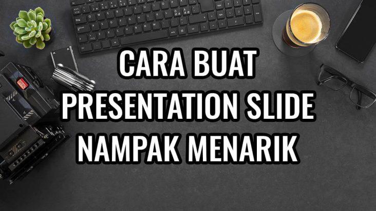 buat slide presentation menarik